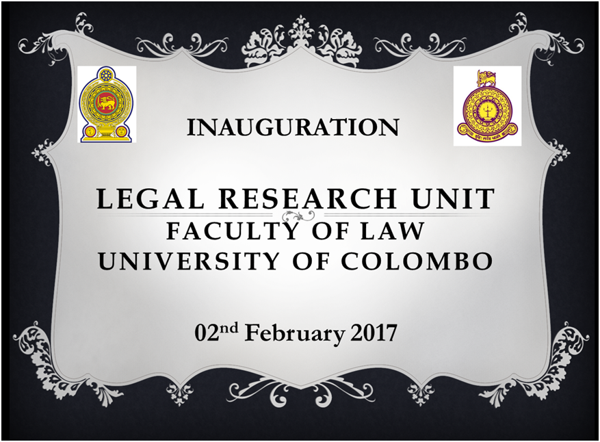 Inauguration of The Legal Research Unit Faculty of Law University of Colombo